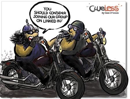 Linked-In, LinkedIn, cartoon, harley riders, clueless, Sean D'Souza, business cartoons, social media cartoon