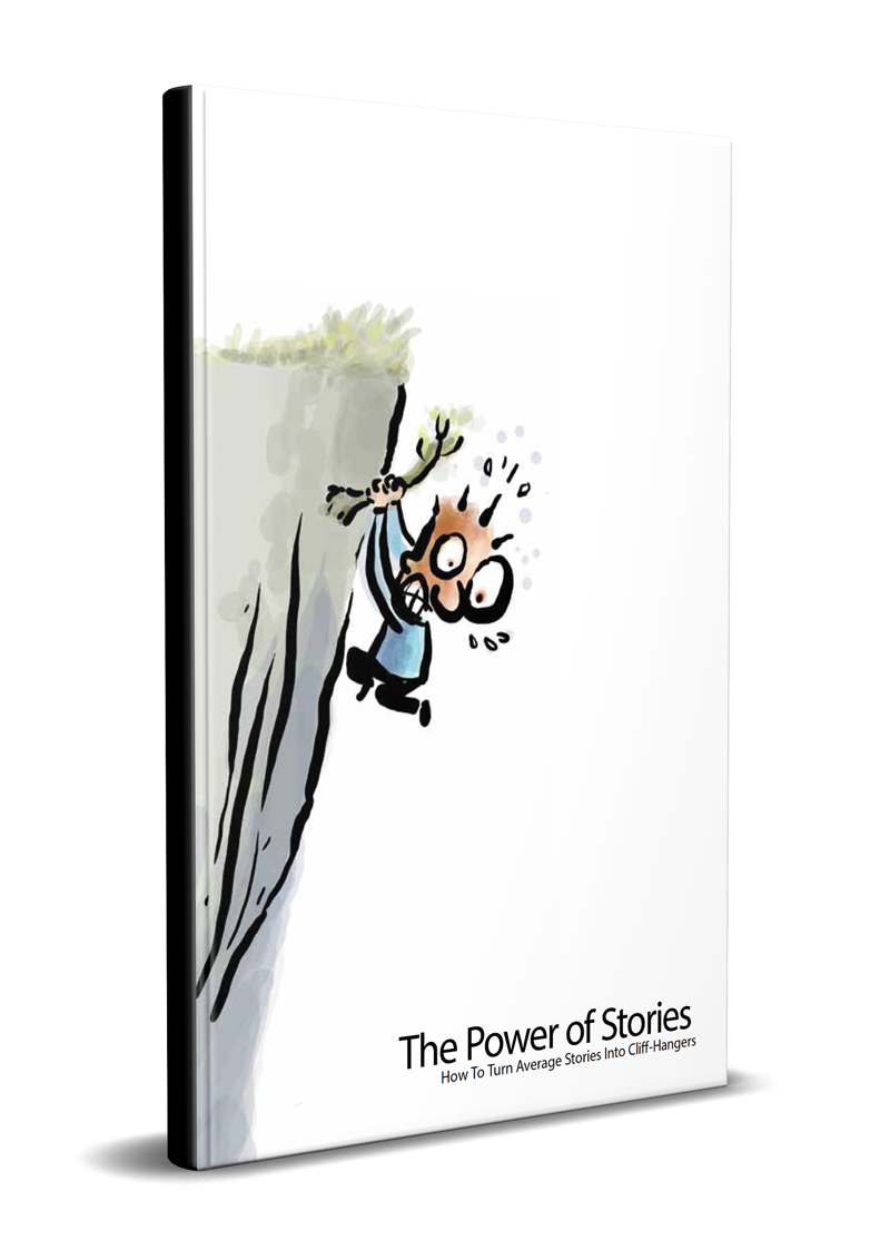 The Power of Stories—How to Turn Average Stories into Cliff-Hangers