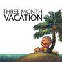 ThreeMonthVacation_Small1