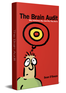 The Brain Audit: Why Customer Buy (And Why They Don't) Sean D'Souza